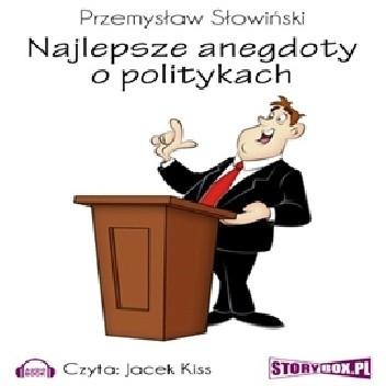 Okładka książki Najlepsze anegdoty o politykach Przemysław Słowiński
