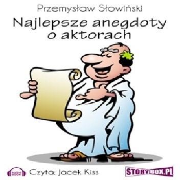 Okładka książki Najlepsze anegdoty o aktorach Przemysław Słowiński