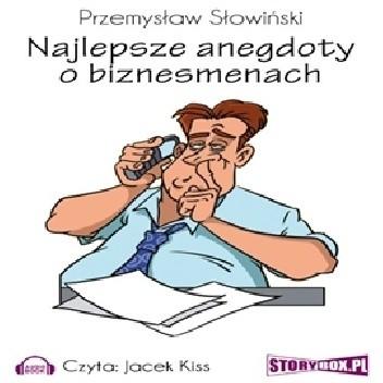 Okładka książki Najlepsze anegdoty o biznesmenach Przemysław Słowiński