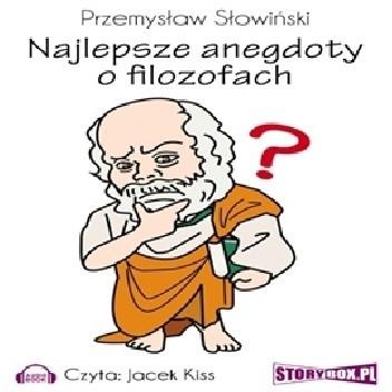 Okładka książki Najlepsze anegdoty o filozofach Przemysław Słowiński