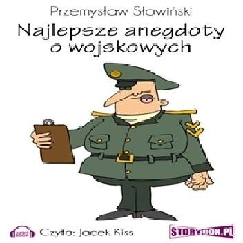 Okładka książki Najlepsze anegdoty o wojskowych Przemysław Słowiński