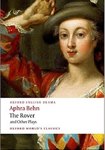 Okładka książki The Rover and Other Plays Aphra Behn