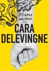 Okładka książki Mirror, Mirror Rowan Coleman,Cara Delevingne