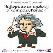 Okładka książki Najlepsze anegdoty o kompozytorach Przemysław Słowiński