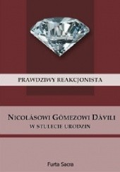 Okładka książki Prawdziwy reakcjonista. Nicolásowi Gómezowi Dávili w stulecie urodzin Nicolás Gómez Dávila