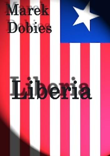 Okładka książki Liberia Marek Dobies