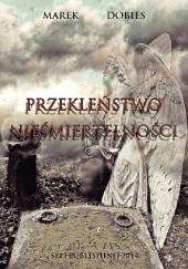 Okładka książki Przekleństwo nieśmiertelności Marek Dobies