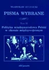 Okładka książki Polityka międzynarodowa Polski w okresie międzywojennym Władysław Studnicki