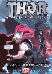 Okładka książki Thor Gromowładny: Ostatnie dni Midgardu Simon Bisley,Esad Ribić,Jason Aaron,Agustin Alessio,R. M. Guéra