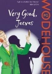 Okładka książki Very Good, Jeeves Pelham Grenville Wodehouse