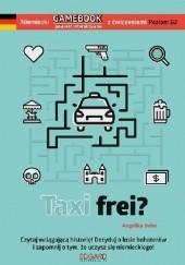 Okładka książki Niemiecki Gamebook z ćwiczeniami Taxi frei? Angelika Bohn