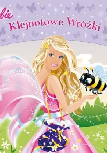 Okładka książki Barbie. Klejnotowe Wróżki Teresa Duralska-Macheta,Magdalena Kwiatkowska,praca zbiorowa