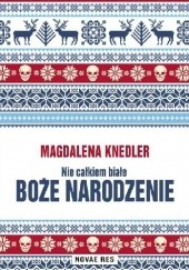 Okładka książki Nie całkiem białe Boże Narodzenie Magdalena Knedler