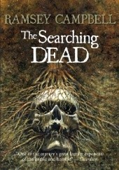 Okładka książki The Searching Dead Ramsey Campbell