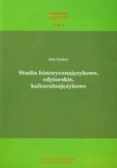 Okładka książki Studia historycznojęzykowe, edytorskie, kulturalnojęzykowe