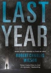 Okładka książki Last Year Robert Charles Wilson