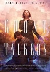 Okładka książki Ghost Talkers Mary Robinette Kowal
