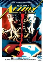 Okładka książki Superman - Action Comics: Ścieżka zagłady Dan Jurgens,Art Thibert,Tyler Kirkham,Stephen Segovia,Patrick Zircher