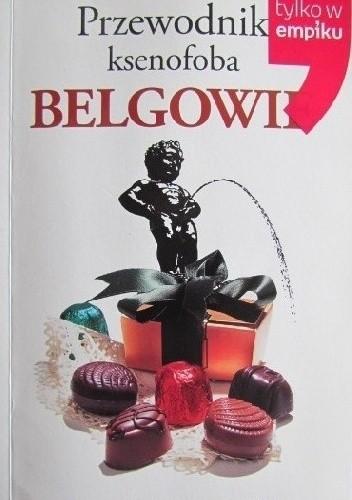 Okładka książki Przewodnik ksenofoba. Belgowie