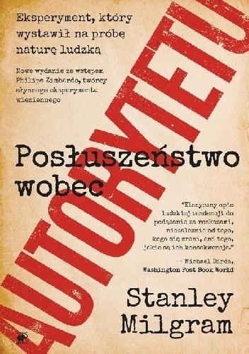 Okładka książki Posłuszeństwo wobec autorytetu. Eksperyment, który wystawił na próbę naturę ludzką Stanley Milgram