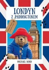 Okładka książki Londyn z Paddingtonem Michael Bond