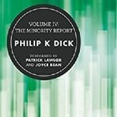 Okładka książki Volume IV: The Minority Report Philip K. Dick