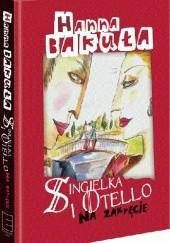Okładka książki Singielka i Otello. Na zakręcie Hanna Bakuła