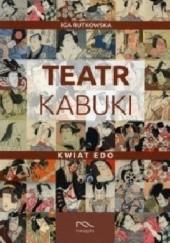 Okładka książki Teatr Kabuki - Kwiat Edo Iga Rutkowska