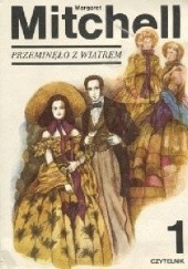 Okładka książki Przeminęło z wiatrem tom 1 Margaret Mitchell