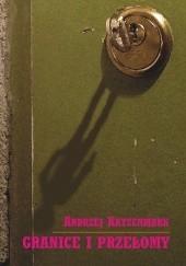 Okładka książki Granice i przełomy Andrzej Katzenmark