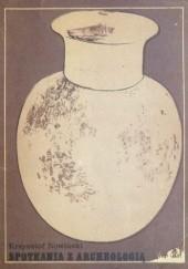 Okładka książki Spotkania z archeologią Krzysztof Nowiński