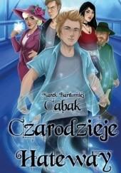 Okładka książki Czarodzieje Hateway Marek Bartłomiej Cabak