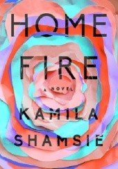 Okładka książki Home Fire Kamila Shamsie