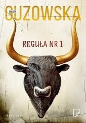 Okładka książki Reguła nr 1 Marta Guzowska