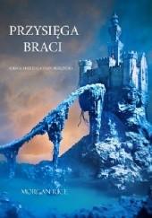 Okładka książki Przysięga Braci Morgan Rice