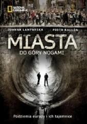 Okładka książki Miasta do góry nogami Joanna Lamparska,Piotr Kałuża