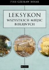 Okładka książki Leksykon wszystkich miejsc biblijnych. Pius Czesław Bosak