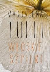 Okładka książki Włoskie szpilki Magdalena Tulli