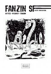 Okładka książki Fanzin SF. Artyści, wydawcy, fandom Artur Nowakowski