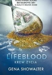 Okładka książki Lifeblood. Krew Życia Gena Showalter