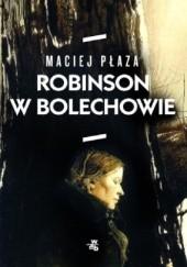 Okładka książki Robinson w Bolechowie Maciej Płaza