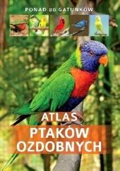 Okładka książki Atlas ptaków ozdobnych Manfred Uglorz