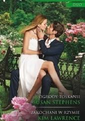 Okładka książki Ogrody Toskanii, Zakochani w Rzymie Susan Stephens,Kim Lawrence