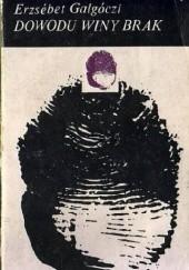 Okładka książki Dowodu winy brak Erzsébet Galgóczi
