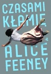 Okładka książki Czasami kłamię Alice Feeney