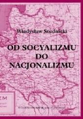Okładka książki Od socjalizmu do nacjonalizmu Władysław Studnicki