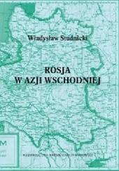 Okładka książki Rosja w Azji Wschodniej. Władysław Studnicki