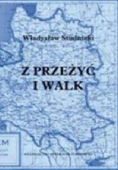 Okładka książki Z przeżyć i walk Władysław Studnicki
