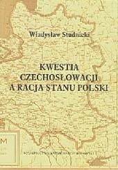Okładka książki Kwestia Czechosłowacji a Racja Stanu Polski Władysław Studnicki