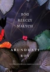 Okładka książki Bóg rzeczy małych Arundhati Roy